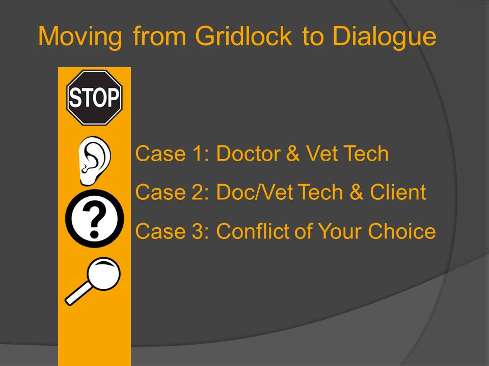 Moving from Gridlock to Dialogue