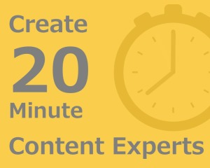20 minute content experts